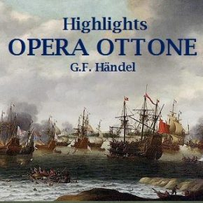 Highlights from Ottone by G.F.Handel